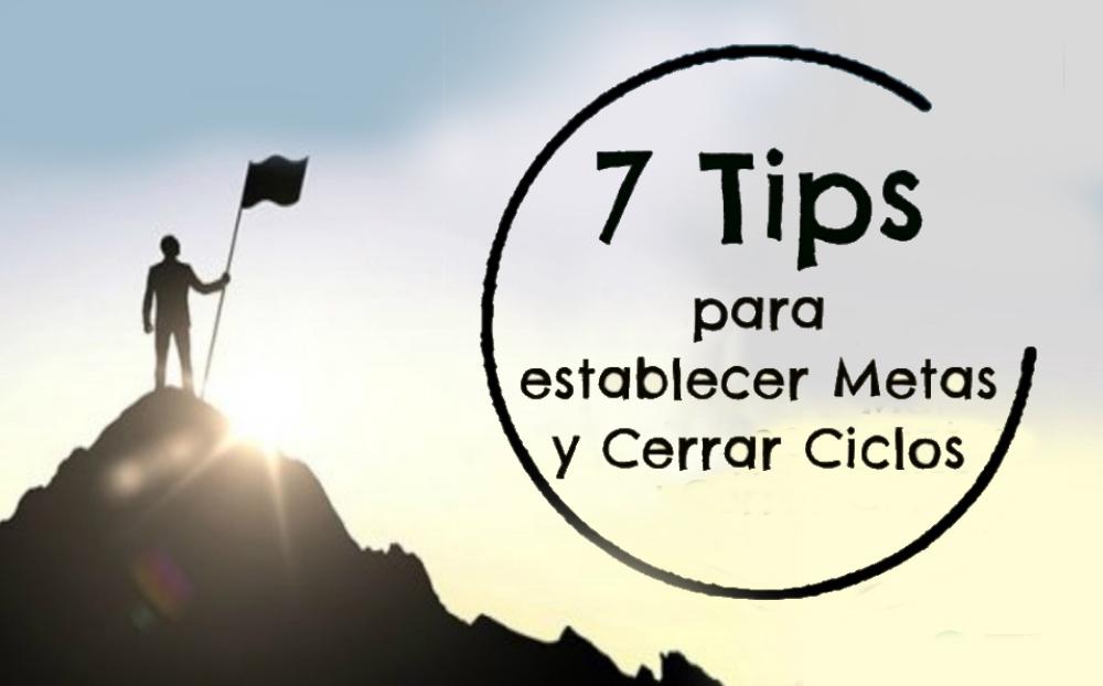 7 Tips para establecer metas y cerrar ciclos
