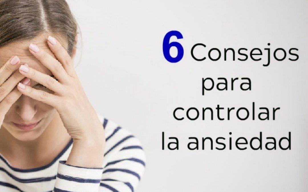 6 Consejos para controlar la ansiedad