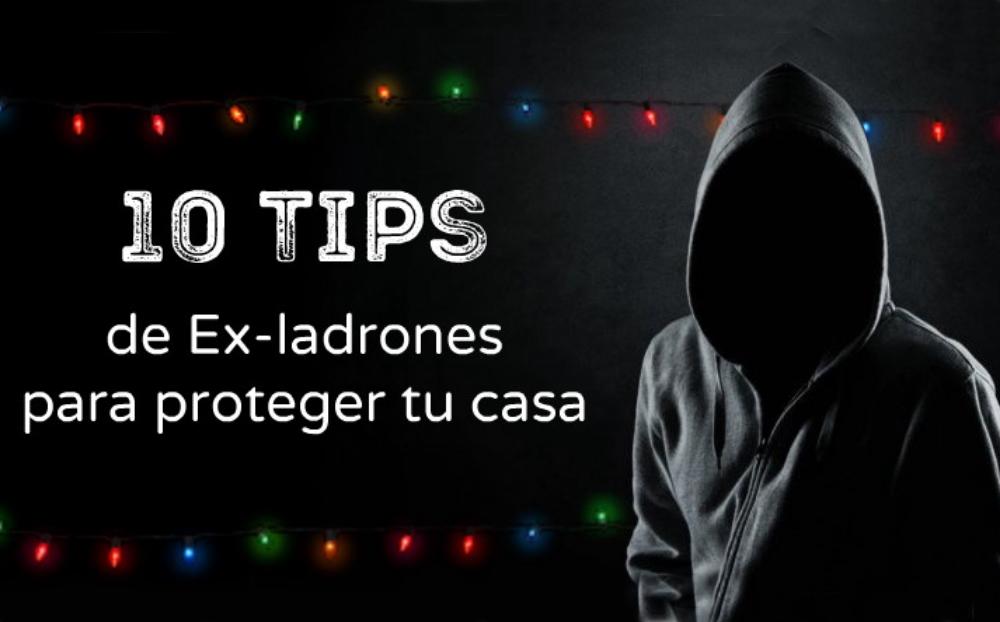 10 Tips de Ex-ladrones para proteger tu casa